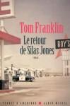 Le retour de Silas Jones, Tom Franklin