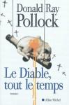 Le Diable, tout le temps, Donald Ray Pollock
