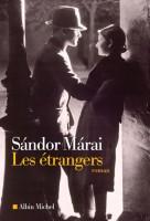 Les étrangers, Sándor Márai