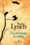 Un ciel rouge, le matin, Paul Lynch