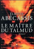 Le Maître du Talmud Eliette Abécassis (Albin Michel) - G. Banderier