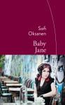 Baby Jane, Sofi Oksanen