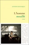 L'Homme mouillé, Antoine Sénanque