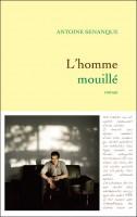 L'Homme mouillé, Antoine Sénanque (par Yann Suty)