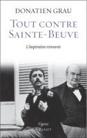 Tout contre Sainte-Beuve, Donatien Grau
