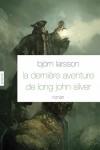 La dernière aventure de Long John Silver, Björn Larsson
