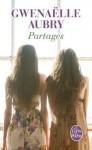 Partages, Gwenaëlle Aubry