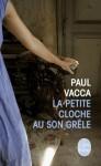 La petite cloche au son grêle, Paul Vacca