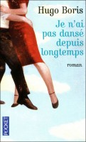 Je n'ai pas dansé depuis longtemps, Hugo Boris