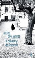 La nébuleuse de l'insomnie, Antonio Lobo Antunes