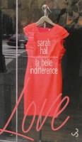 La belle indifférence, Sarah Hall
