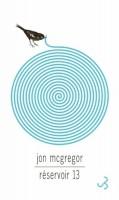 Réservoir 13, Jon McGregor (par Léon-Marc Levy)