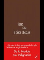 La pièce obscure, Isaac Rosa (Bourgois) - M. Ossorguine