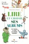Lire et choisir ses albums, Petit manuel à l'usage des grandes personnes, Cécile Boulaire (par Myriam Bendhif-Syllas)