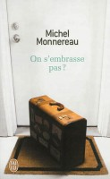 On s'embrasse pas ? Michel Monnereau