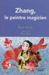 Zhang, le peintre magicien, Pascal Vatinel
