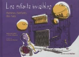 Les enfants invisibles : histoires d'enfants des rues, Marie-José Lallart et Olivier Villepreux