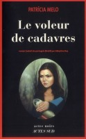 Le voleur de cadavres, Patricia Melo