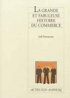 La grande et fabuleuse histoire du commerce, Joël Pommerat