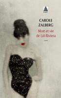 Mort et vie de Lili Riviera, Carole Zalberg