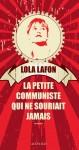 La petite communiste qui ne souriait jamais, Lola Lafon