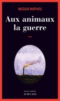 Aux animaux la guerre, Nicolas Mathieu