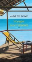 Voyages avec l'absente, Anne Brunswic