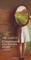 Et maintenant il ne faut plus pleurer, Linn Ullmann