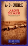 La Route de l'Ouest (The Big Sky 2), A.B. Guthrie
