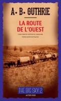 La Route de l'Ouest (The Big Sky 2), A.B. Guthrie