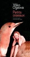 Petits oiseaux, Yôko Ogawa (2ème article)