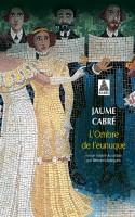 L'Ombre de l'eunuque, Jaume Cabré