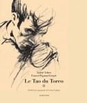 Le Tao du Toreo, André Velter et Ernest Pignon-Ernest