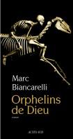Orphelins de Dieu, Marc Biancarelli