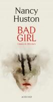 Bad girl, Nancy Huston