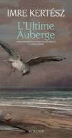 L'Ultime Auberge, Imre Kertész