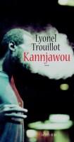 Kannjawou, Lyonel Trouillot (Actes Sud) - S. Bret