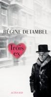 Trois ex, Régine Detambel