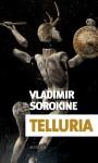 Telluria, Vladimir Sorokine