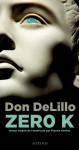 Zero K., Don DeLillo