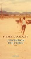 L'Invention des corps, Pierre Ducrozet