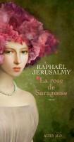 La Rose de Saragosse, Raphaël Jerusalmy