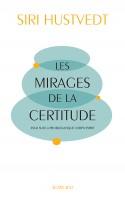 Les Mirages de la certitude, Essai sur la problématique corps/esprit, Siri Hustvedt (par Gilles Banderier)