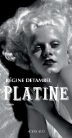 Platine, Régine Detambel, par Pierrette Epsztein