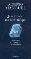 Je remballe ma bibliothèque, Alberto Manguel (par Carole Darricarrère)