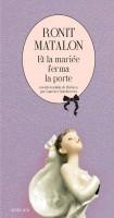 Et la mariée ferma la porte, Ronit Matalon (par Léon-Marc Levy)