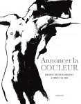Annoncer la couleur, Ernest Pignon-Ernest, André Velter (par Philippe Chauché)
