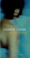 Médée chérie, Yasmine Chami (par Tawfiq Belfadel)
