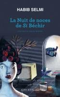 La Nuit de noces de Si Béchir, Habib Selmi (par Tawfiq Belfadel)