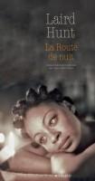 La Route de nuit, Laird Hunt (par Yann Suty)